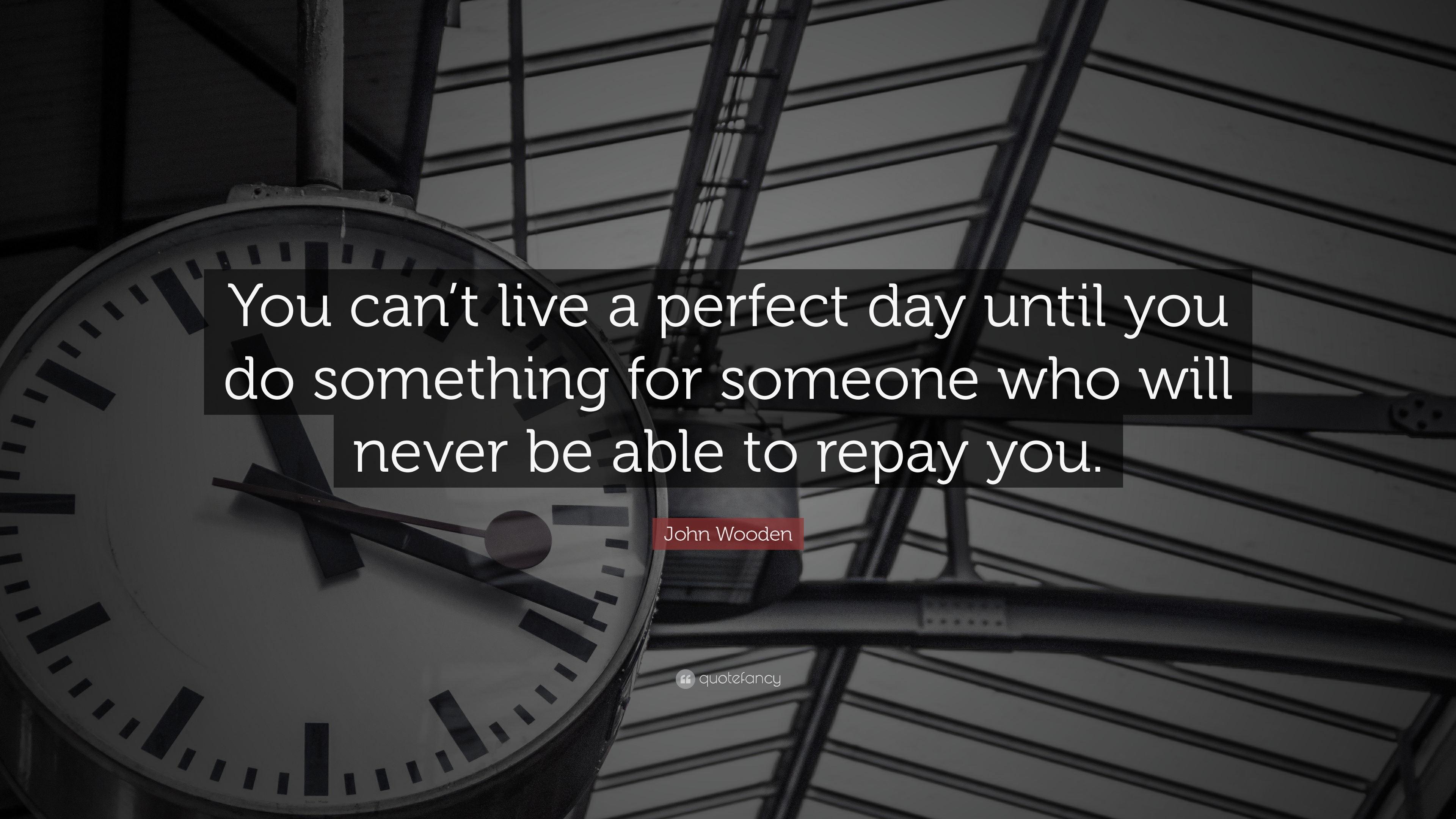 13133-John-Wooden-Quote-You-can-t-live-a-perfect-day-until-you-do